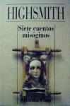 Siete Cuentos Misoginos - Patricia Highsmith