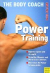 Power Training: Build Your Most Powerful Body Ever with Australia's Body Coach - Paul Collins