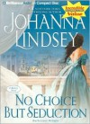 No Choice But Seduction [With Headphones] - Johanna Lindsey, Laural Merlington