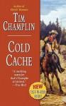 Cold Cache - Tim Champlin