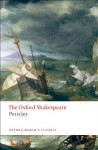 Pericles: The Oxford Shakespeare (Oxford World's Classics) - William Shakespeare, George Wilkins