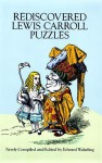 Rediscovered Lewis Carroll Puzzles - Lewis Carroll, Edward Wakeling