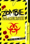 Zombie Elementary: The Real Story - Howard Whitehouse