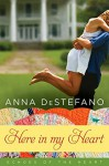 Here In My Heart - Anna DeStefano