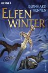 Elfenwinter: Roman (German Edition) - Bernhard Hennen, Michael Welply