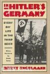 In Hitler's Germany: Everyday Life in the Third Reich - Bernt Engelmann, Studs Terkel