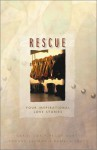 Rescue: Four Contemporary Romance Stories with Life and Love on the Line - Lauralee Bliss, Pamela Griffin, Wanda E. Brunstetter
