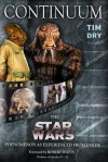 Continuum: The 'Star Wars' Phenomenon As Experienced From The Inside - Tim Dry
