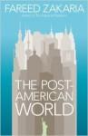 The Post American World - Fareed Zakaria