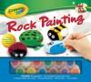 Crayola Artist Studio: Rock Painting - Andrea Labat, Yancey Labat