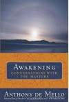 Awakening: Conversations with the Masters - Anthony de Mello