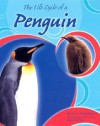 The Life Cycle of a Penguin - Lisa Trumbauer