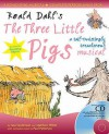 "Roald Dahl's ""The Three Little Pigs"": A Tail Twistingly Treacherous Musical - Matthew White"
