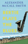 Bertie Plays the Blues: The New 44 Scotland Street Novel - Alexander McCall Smith, Iain Mcintosh