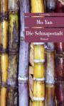 Die Schnapsstadt - Mo Yan