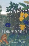 A Land Without Sin: A Novel - Paula Huston