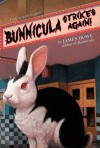 Bunnicula Strikes Again! (Bunnicula #6) - James Howe