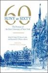 Suny At Sixty - John R. Clark, John B. Clark, Kenneth P. O'Brien
