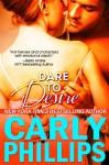 Dare to Desire (Dare to Love) - Carly Phillips
