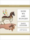 How We Are Hungry (MP3 Book) - Dave Eggers, Dion Graham