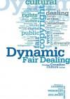 Dynamic Fair Dealing: Creating Canadian Culture Online - Rosemary Coombe, Darren Wershler, Martin Zeilinger