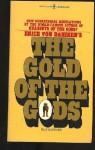 The Gold Of The Gods - Erich von Däniken