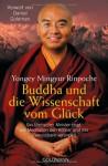 Buddha Und Die Wissenschaft Vom Glück - Mingyur Rinpoche