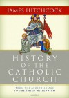 History of the Catholic Church - James Hitchcock