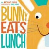Bunny Eats Lunch - Michael Dahl