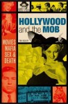 Hollywood and the Mob. - Tim Adler