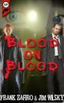 Blood On Blood - Frank Zafiro, Jim Wilsky