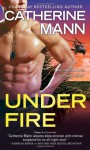 Under Fire (Elite Force #3) - Catherine Mann