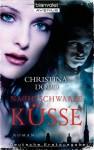 Nachtschwarze Küsse: Roman - Christina Dodd