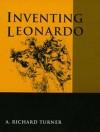 Inventing Leonardo - A. Richard Turner