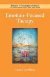 Emotion-Focused Therapy (Theories of Psychotherapy) - Leslie S. Greenberg