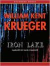 Iron Lake (Cork O'Connor, #1) - William Kent Krueger, David Chandler