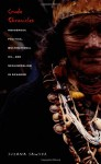 Crude Chronicles: Indigenous Politics, Multinational Oil, and Neoliberalism in Ecuador (American Encounters/Global Interactions) - Suzana Sawyer, Emily S. Rosenberg, Gilbert M. Joseph