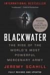 Blackwater: The Rise of the World's Most Powerful Mercenary Army - Jeremy Scahill