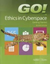 Go! with Ethics in Cyberspace Getting Started - Shelley Gaskin, Alan Evans