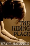 The Hiding Place - Wayne Mansfield