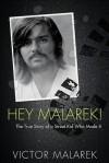 Hey Malarek! - Victor Malarek