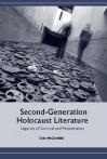 Second-Generation Holocaust Literature: Legacies of Survival and Perpetration - Erin McGlothlin