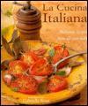 La Cucina Italiana: Authentic Recipes from All Over Italy - Carla Capalbo