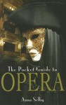 The Pocket Guide to Opera - Anna Selby