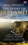 The Story of Ireland: In Search Of A New National Memory - Neil Hegarty