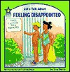 Feeling Disappointed - Joy Berry, Maggie Smith