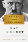 Hitler, God & the Bible - Tim LaHaye, Ray Comfort