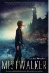 Mistwalker - Saundra Mitchell