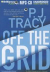 Off the Grid (Audiobook, Unabridged) - P.J. Tracy, Buck Schirner