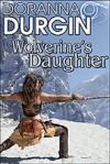 Wolverine's Daughter - Doranna Durgin